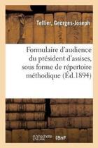 Formulaire d'Audience Du Pr sident d'Assises, Sous Forme de R pertoire M thodique