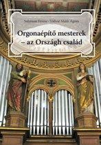 Orgonaépítő mesterek - az Országh család