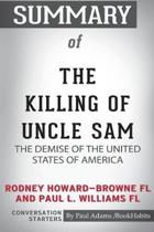 Summary of The Killing of Uncle Sam by Rodney Howard-Browne FL and Paul L. Williams FL