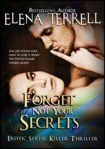 Forget Not Your Secrets: Erotic Serial Killer Thriller
