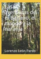 Las aventuras de el Banano, el mango y la naranja