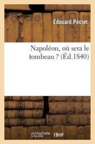 Napol on, O Sera Le Tombeau ?