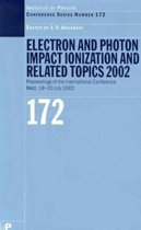 Electron and Photon Impact Ionisation and Related Topics 2002