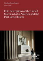 Elite Perceptions of the United States in Latin America and the Post Soviet-States
