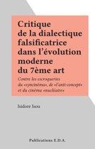Critique de la dialectique falsificatrice dans l'évolution moderne du 7ème art