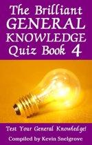 The Brilliant General Knowledge Quiz Book 4