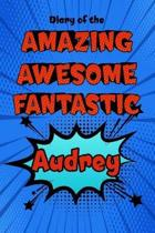 Diary of the Amazing Awesome Fantastic Audrey