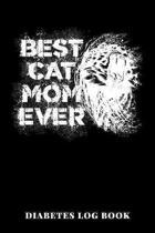 Best Cat Mom Ever Diabetes Log Book: 6x9 Diario De Diabetes O Diario De Az�car En Sangre De 1 A�o / 53 Semanas. Diabetes Journal Como Organizador, Ras