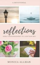 Reflections: Godly Encouragement to Light Our Way