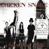 Chicken Snake - Unholly Rollers