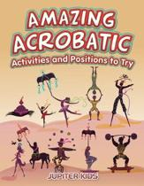 Amazing Acrobatic Activities and Positions to Try
