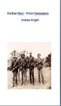 Die Boer Wars: 'N Kort Geskiedenis