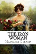 The Iron Woman Margaret Deland