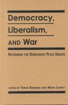 Democracy, Liberalism and War