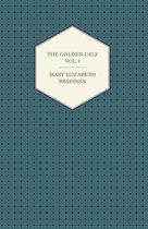 The Golden Calf Vol. I
