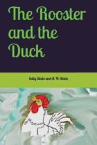 The Rooster and the Duck