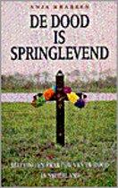 Dood is springlevend