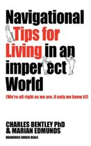 Navigational Tips For Living In An Imperfect World