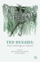 Ted Hughes: From Cambridge to Collected