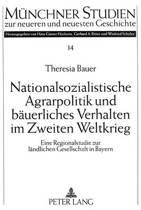 Nationalsozialistische Agrarpolitik Und Baeuerliches Verhalten Im Zweiten Weltkrieg