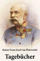 Kaiser Franz Josef von Österreich: Tagebücher