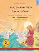 Les cygnes sauvages (fran�ais - russe): Livre bilingue pour enfants d'apr�s un conte de f�es de Hans Christian Andersen, avec livre audio � t�l�charge