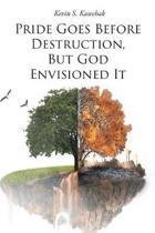 Pride Goes before Destruction, but God Envisioned It
