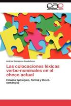 Las Colocaciones Lexicas Verbo-Nominales En El Checo Actual