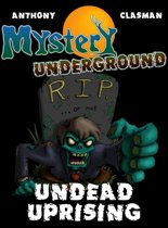 Mystery Underground: Undead Uprising (A Collection of Scary Short Stories)