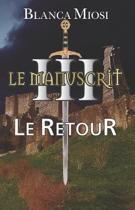 Le Manuscrit III - Le Retour