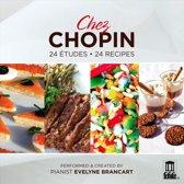 Chez Chopin: 24 Etudes ? 24 Recipes