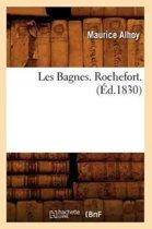 Les Bagnes. Rochefort. ( d.1830)