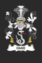 Dane: Dane Coat of Arms and Family Crest Notebook Journal (6 x 9 - 100 pages)