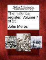 The Historical Register. Volume 7 of 25