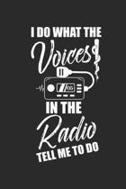I Do What The Voices In The Radio Tell Me To Do: Paramedic EMT Gift Emergency Radio Ambulance Notebook 6x9 Inches 120 dotted pages for notes, drawings