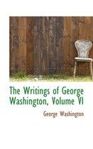 The Writings of George Washington, Volume VI