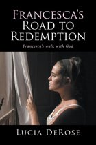 Francesca's Road to Redemption