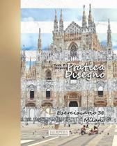 Pratica Disegno - XL Eserciziario 38: Milano