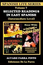 Selected Readings in Easy Spanish Volume 7
