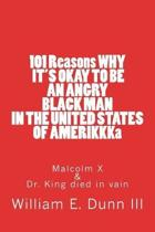 101 Reasons Why It's Okay to Be an Angry Black Man in the United States of Amerikkka