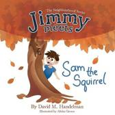 Jimmy Meets Sam the Squirrel