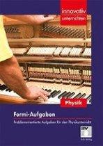 Innovativ Unterrichten - Fermi-Aufgaben Physik