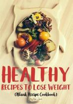Healthy Recipes to Lose Weight