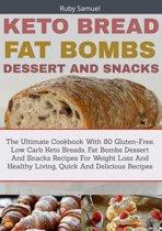 Keto Bread Fat Bombs Dessert And Snacks