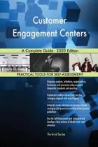 Customer Engagement Centers a Complete Guide - 2020 Edition