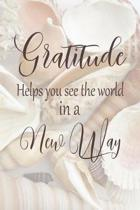 Gratitude Helps You See The World In A New Way