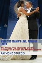 Boekomslag van 'When the Obama's Love, America Loves'