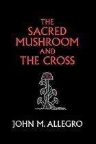 The Sacred Mushroom and the Cross