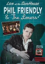 Phil -& The Loners- Friendly - Live At The Sunhouse / I Got 99 Wom