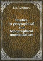 Studies in Geographical and Topographical Nomenclature